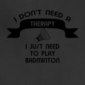 I do not need a therapy t-shirt design - Adjustable Apron
