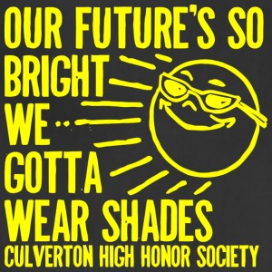 OUR FUTURE S SO BRIGHT WE GOTTA WEAR SHADES CULVER - Adjustable Apron