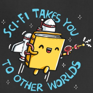 SCI FI TAKES YOU TO OTHER WORLDS - Adjustable Apron