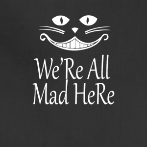 we re all mad here - Adjustable Apron