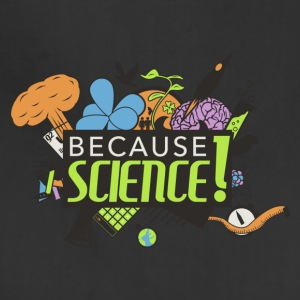 Because Science! Science Not Slience - Adjustable Apron