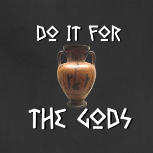 Do It For The Gods - Adjustable Apron