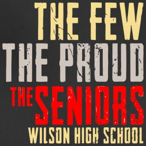 The Few The Proud The Seniors Wilson High School - Adjustable Apron