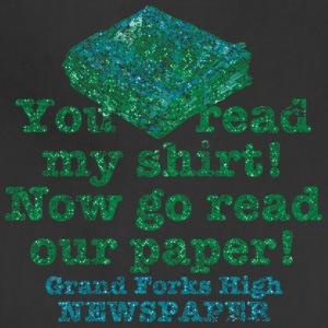 You Read My Shirt Now Go Read Our Paper Grand Fo - Adjustable Apron
