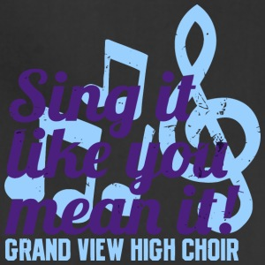 Sing Like You Mean It Grand View High Choir - Adjustable Apron