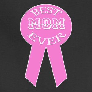 Best mom ever, Mom Is The Best, Great Mom - Adjustable Apron