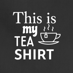 This is my TEA shirt - Adjustable Apron