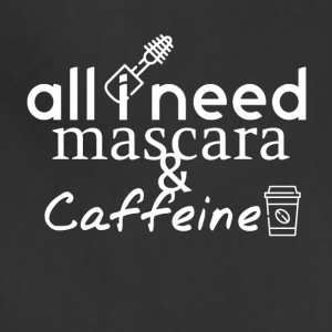All I need Mascara and Caffeine - Adjustable Apron
