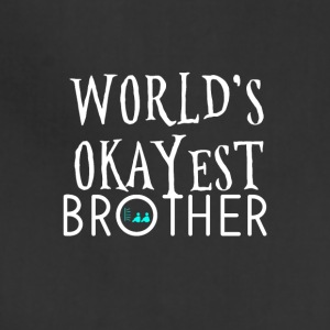 World's okayest brother - Adjustable Apron