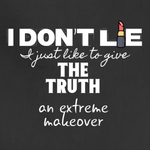I don't lie I just give the truth a makeover - Adjustable Apron