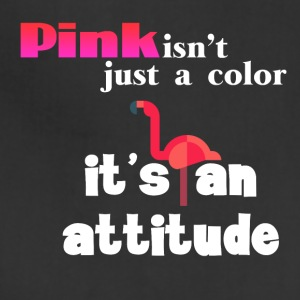 Pink isn't just a color it's an attitude - Adjustable Apron