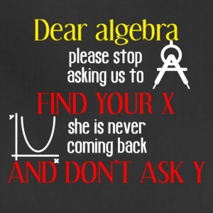 Dear algebra please stop asking us to find your X - Adjustable Apron