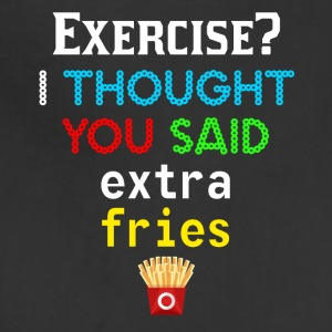 Exercise? You mean extra fries? - Adjustable Apron