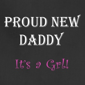 Proud New Daddy Its a Girl - Adjustable Apron