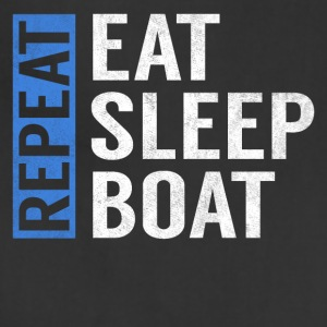 Eat Sleep Boat Repeat Funny Sailing Boating Gift - Adjustable Apron