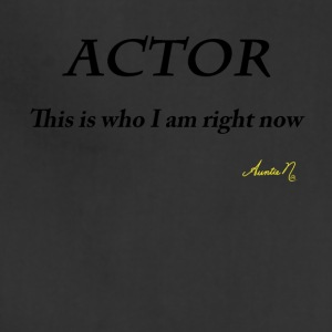 0071 ACTOR: This is who I am right now - Adjustable Apron