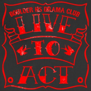 BOULDER HS DRAMA CLUB LIVE TO ACT - Adjustable Apron