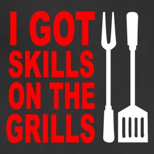 Got skills on the grills apron - Adjustable Apron