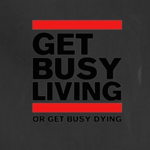 Get Busy Living or get busy dying - Adjustable Apron