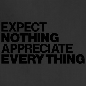 EXPECT NOTHING APPRECIATE EVERYTHING - Adjustable Apron
