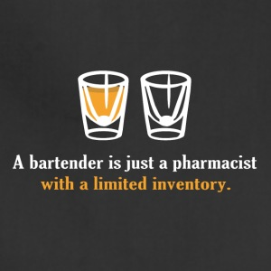 A Bartender Is Just A Pharmacist With A Limited In - Adjustable Apron