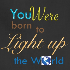 You were born to light up the world - Adjustable Apron