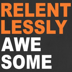 Relentlessly Awesome - Adjustable Apron