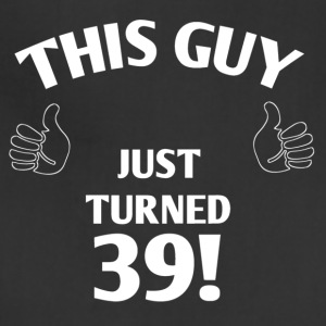 THIS GUY JUST TURNED 39! - Adjustable Apron