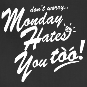 Monday Hates You Too - Adjustable Apron