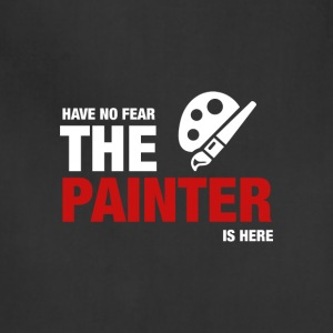Have No Fear The Painter Is Here - Adjustable Apron