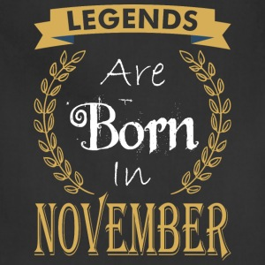 Legend Are Born In November - Adjustable Apron