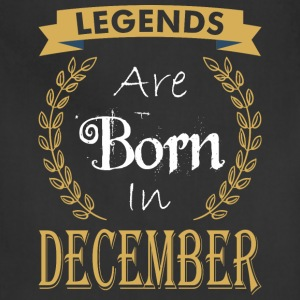 Legend Are Born In December - Adjustable Apron