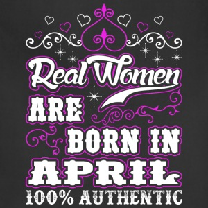 Real Women Are Born In April - Adjustable Apron