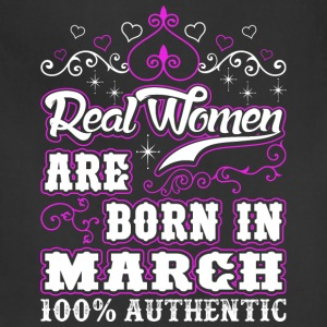 Real Women Are Born In March - Adjustable Apron
