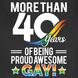 40 Year of Being Proud Awesome Gay - Adjustable Apron
