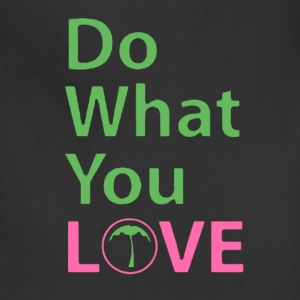 Do What You Love - Adjustable Apron