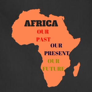 Africa Is OurPast Present Future - Adjustable Apron