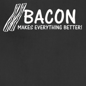 Bacon Makes Everything Better - Adjustable Apron