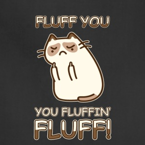 FLUFF YOU YOU FLUFFIN FLUFF CAT LOVE T-SHIRT - Adjustable Apron