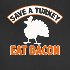 Save A Turkey Eat Bacon Pork Funny Thanksgiving - Adjustable Apron