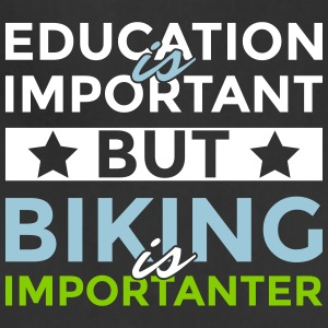 Education is important but biking is importanter - Adjustable Apron