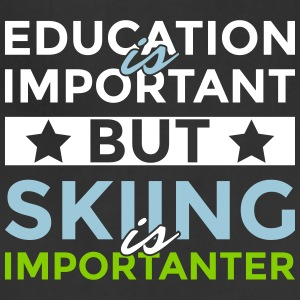 Education is important but skiing is importanter - Adjustable Apron