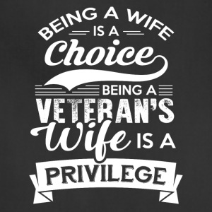Being A Veteran's Wife Is A Privilege Tshirt - Adjustable Apron
