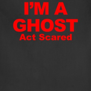 I'm A Ghost Act Scared - Adjustable Apron