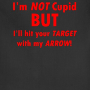I'm Not Cupid But I'll Hit Your Target With My Arr - Adjustable Apron