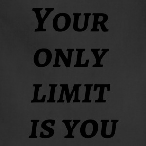 Your only limit is you - Adjustable Apron