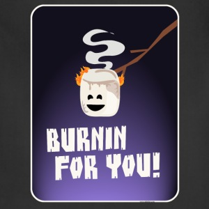 Burnin For You! - Adjustable Apron