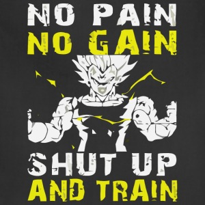no pain no gain shut up and train - Adjustable Apron