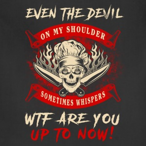 Even the devil Chef T-Shirts - Adjustable Apron