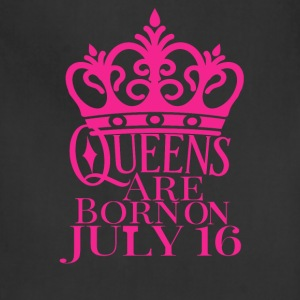 Queens are born on July 16 - Adjustable Apron